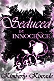 Seduced by Innocence: A New Adult Paranormal Romance of Shifters & Witches (Roses Trilogy, #1) (The Seduced Saga)