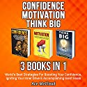 Confidence: Motivation: Think Big: 3 Books in 1: World's Best Strategies for Boosting Your Confidence, Igniting Your Inner Drive & Accomplishing Giant Goals Audiobook by Ace McCloud Narrated by Joshua Mackey