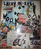img - for Larry Rivers, works from the sixties: May 3-21, 1990, Marlborough Gallery, Inc book / textbook / text book