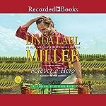 Forever a Hero   Linda Lael Miller