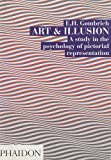 Art and Illusion: A Study in the Psychology of Pictorial Representation (v. 6) (0714842087) by E.H. Gombrich