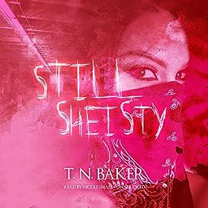 Still Sheisty Audiobook