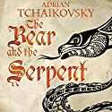 The Bear and the Serpent: Echoes of the Fall, Book 2 Audiobook by Adrian Tchaikovsky Narrated by To Be Announced