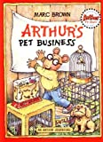 Arthurs Pet Business (An Arthur Adventure)