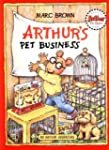 Arthur's Pet Business: An Arthur Adve...