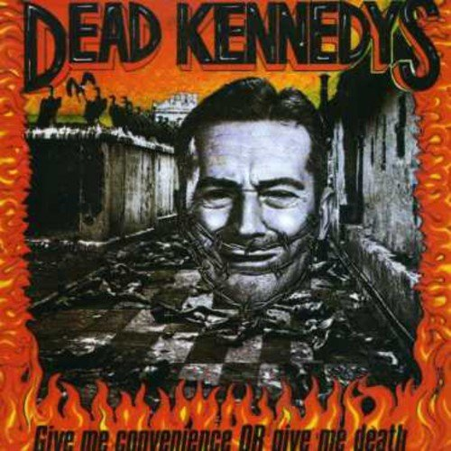 Give Me Convenience Or Give Me Death by Dead Kennedys (1980-01-01)