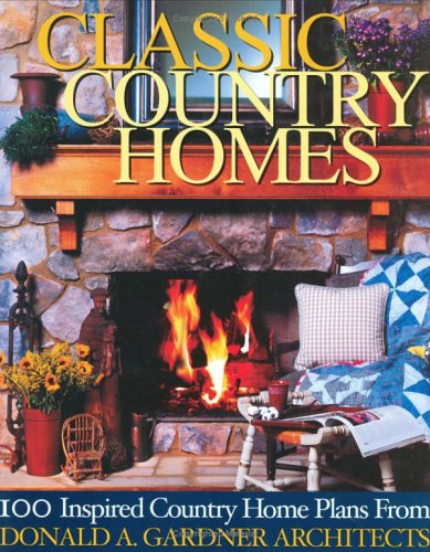 Classic Country Homes: Presenting 100 Inspired Country & Farmhouse Plans