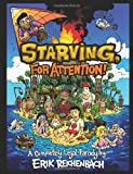 Starving, For Attention: A Completely Legal Parody