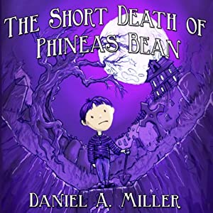 The Short Death of Phineas Bean Audiobook