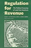 img - for Regulation for Revenue: The Political Economy of Land Use Exactions book / textbook / text book