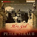 Mrs. God: A Novel (       UNABRIDGED) by Peter Straub Narrated by Patrick Lawlor