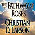 The Pathway of Roses Audiobook by Christian D. Larson Narrated by Grover Gardner