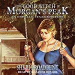 The Good Witch of Morgan's Peak: An Estelle Staab Mystery, Volume 1 | Sheri L. Broadbent