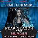 Peak Season for Murder: Leigh Girard Series, Book 3 Audiobook by Gail Lukasik Narrated by Mara Lynne Thomas