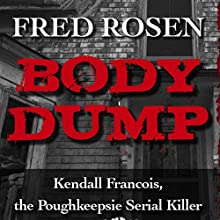 Body Dump (       UNABRIDGED) by Fred Rosen Narrated by Paul McClain