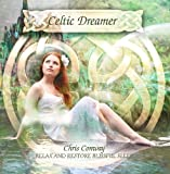 echange, troc Chris Conway - Celtic Dreamer: Relax & Restore Blissful Sleep