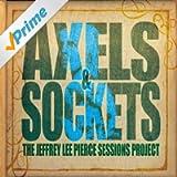 The Jeffrey Lee Pierce Sessions Project: Axels & Sockets