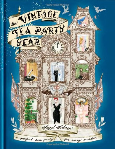 The Vintage Tea Party Year by Angel Adoree