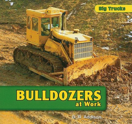 Bulldozers at Work (Big Trucks) PDF