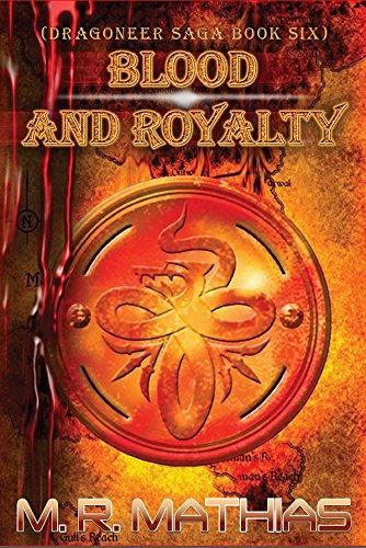 Blood and Royalty: Dragoneer Saga Book Six (Dragoneers Saga 6)