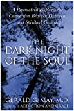 The Dark Night Of The Soul: A Psychiatrist Explores the Connection Between Darkness and Spiritual Growth