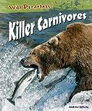 img - for Killer Carnivores (Wild Predators) book / textbook / text book