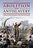 img - for Abolition and Antislavery: A Historical Encyclopedia of the American Mosaic book / textbook / text book