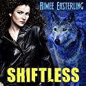 Shiftless: Werewolf Paranormal Fantasy: Wolf Rampant, Book 1 Audiobook by Aimee Easterling Narrated by Kelly Mccall Fumo