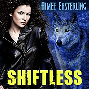 Shiftless: Werewolf Paranormal Fantasy Audiobook