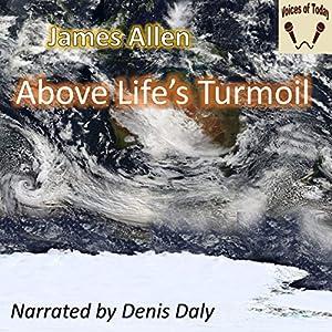 Above Life's Turmoil Audiobook