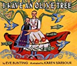 I Have an Olive Tree (006027574X) by Eve Bunting