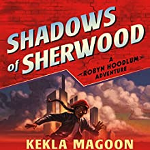 Shadows of Sherwood: A Robyn Hoodlum Adventure (       UNABRIDGED) by Kekla Magoon Narrated by Amber Patrick