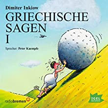 Griechische Sagen I Audiobook by Dimiter Inkiow Narrated by Peter Kaempfe
