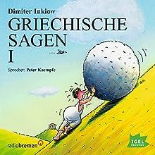Griechische Sagen I Hörbuch von Dimiter Inkiow Gesprochen von: Peter Kaempfe
