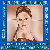 ...von Muttergefühlen, einer Erbschaft und Todesängsten (Nicole und andere Katastrophen 8) | Melanie Werlberger