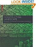 Constructing Landscape: Materials, Te...
