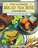 Ultimate Bread Machine Cookbook