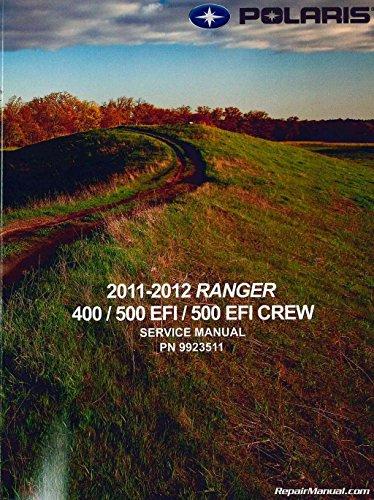 9923511 2011 ? 2012 Polaris Ranger 400 500 EFO Crew 500 EFI UTV Service Manual (Polaris 2011 Service Manual compare prices)