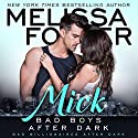 Mick: Bad Boys After Dark, Book 1 Audiobook by Melissa Foster Narrated by Paul Woodson