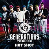 GENERATIONS from EXILE TRIBE「HOT SHOT」
