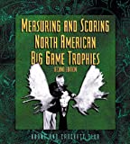 img - for Measuring and Scoring North American Big Game Trophies, 2nd book / textbook / text book