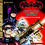 img - for Batman & Robin: Heroes & Villians (Golden Look-Look Book) book / textbook / text book