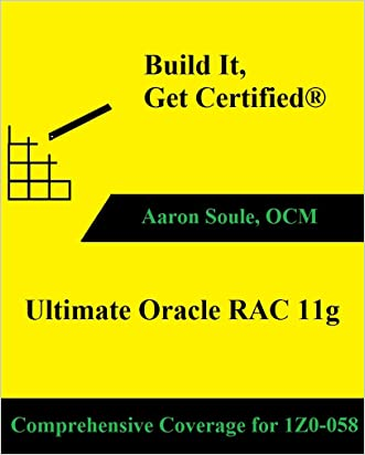 Ultimate Oracle RAC 11g:  Build It, Get Certified®