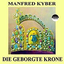 Die geborgte Krone (       ungekürzt) von Manfred Kyber Gesprochen von: Karlheinz Gabor