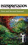 img - for First and Second Samuel: Interpretation: A Bible Commentary for Teaching and Preaching (Interpretation: A Bible Commentary for Teaching & Preaching) book / textbook / text book