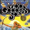The Moon Goddess and the Son Audiobook by Donald Kingsbury Narrated by Andrew Eiden
