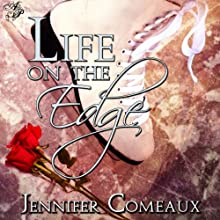 Life on the Edge (       UNABRIDGED) by Jennifer Comeaux Narrated by Katie Leonard