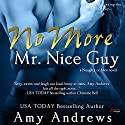 No More Mr. Nice Guy: Naughty or Nice, Book 1 Hörbuch von Amy Andrews Gesprochen von: Nina Archer