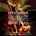 Revelations: Visions, Prophecy, and Politics in the Book of Revelation (       UNABRIDGED) by Elaine Pagels Narrated by Lorna Raver