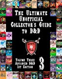The Ultimate Unofficial Collector's Guide to D&D: Volume Three: Advanced D&D 1st Edition